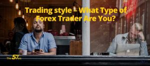 what-style-trader-are-you